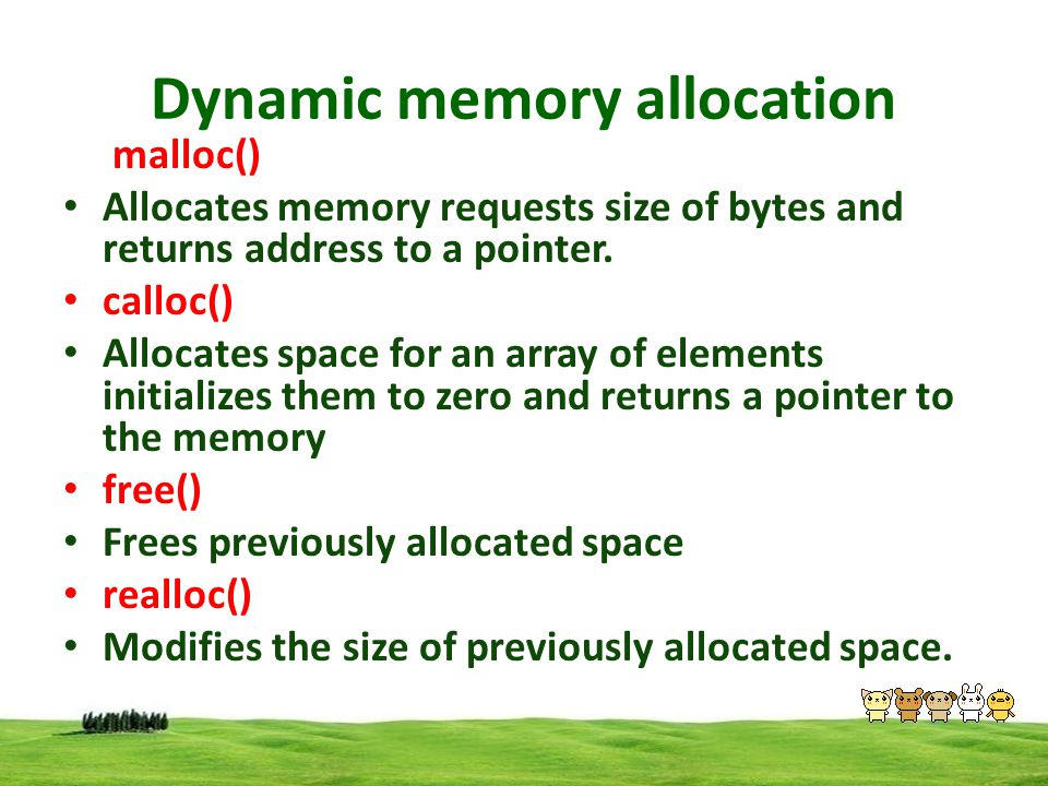 Dynamic memory allocation malloc() Allocates memory requests size of bytes and returns address to a pointer.