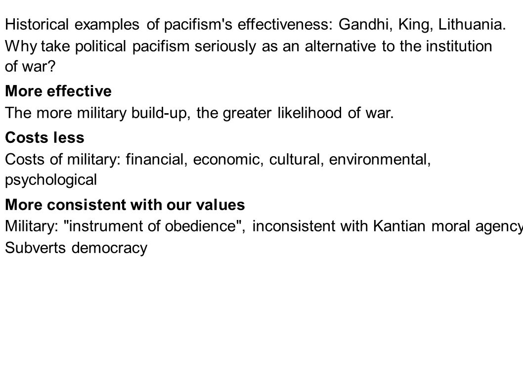 Historical examples of pacifism s effectiveness: Gandhi, King, Lithuania.