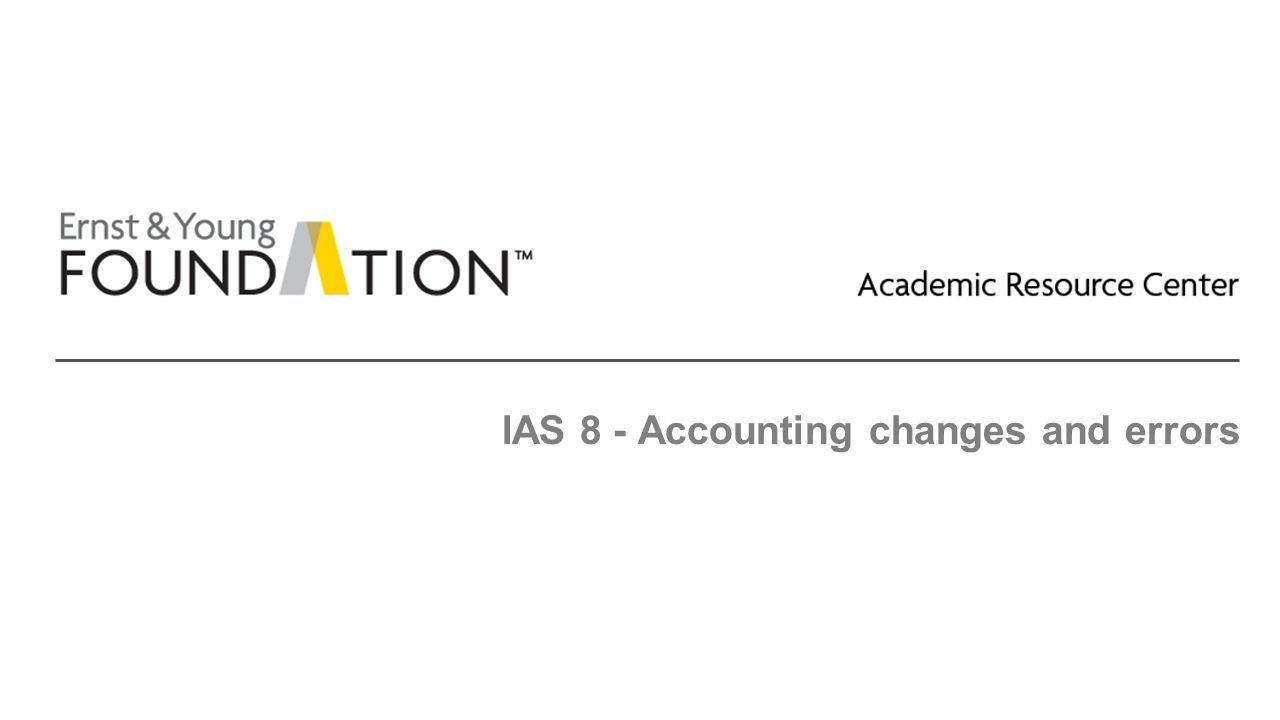 IAS 8 - Accounting changes and errors