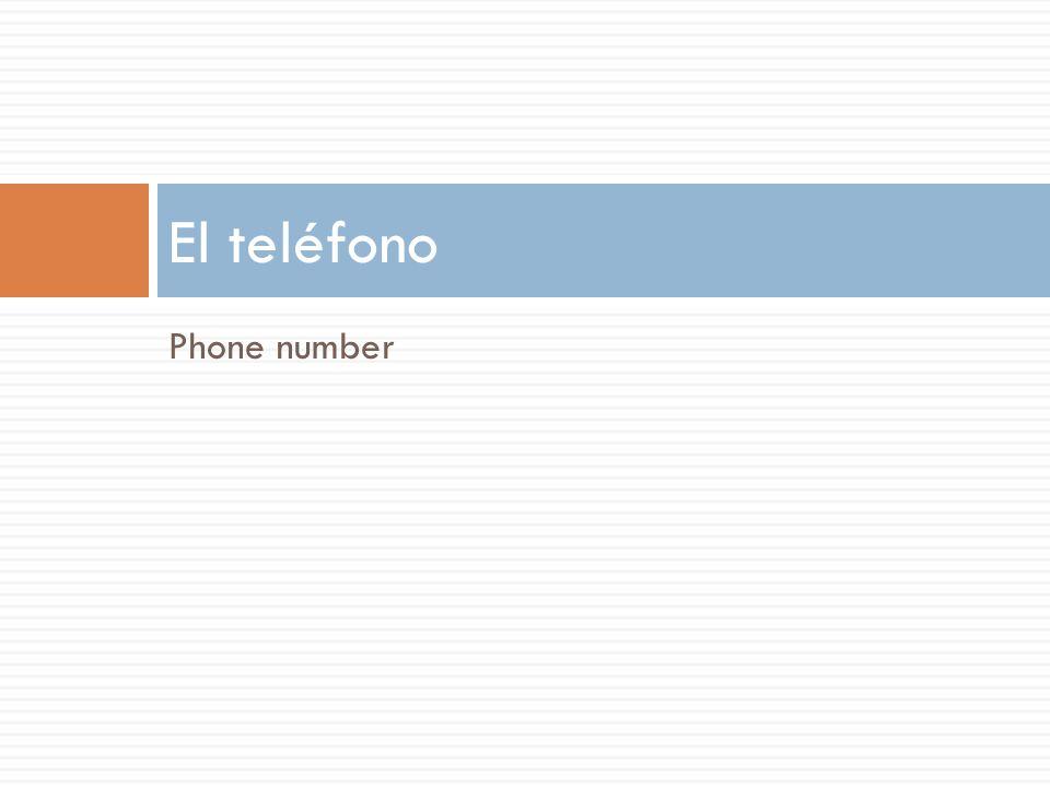 Phone number El teléfono