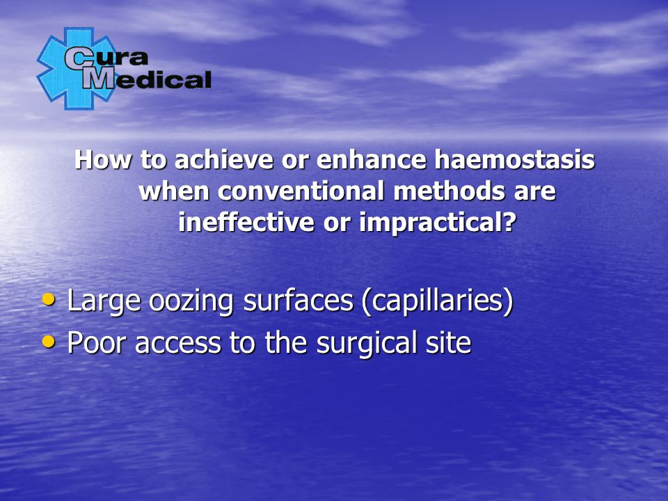 How to achieve or enhance haemostasis when conventional methods are ineffective or impractical.