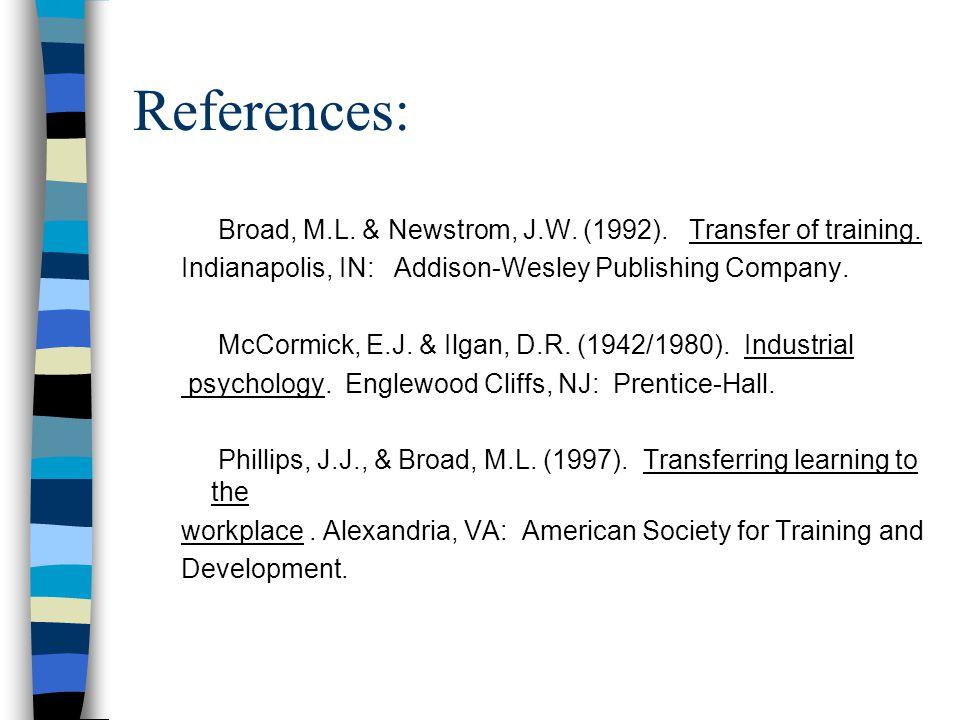 References: Broad, M.L. & Newstrom, J.W. (1992).