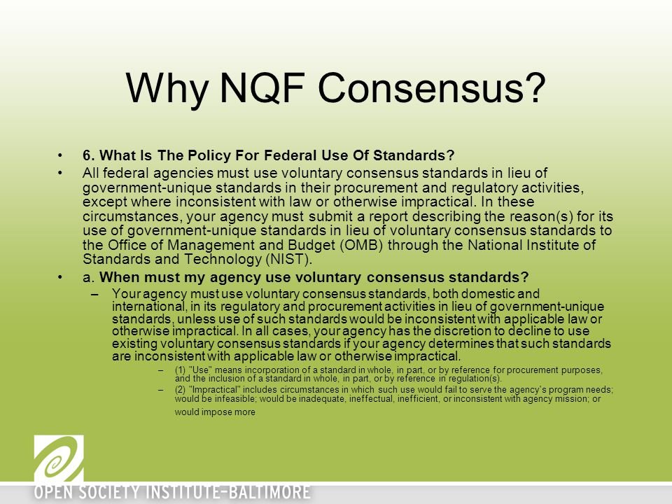 Why NQF Consensus. 6. What Is The Policy For Federal Use Of Standards.