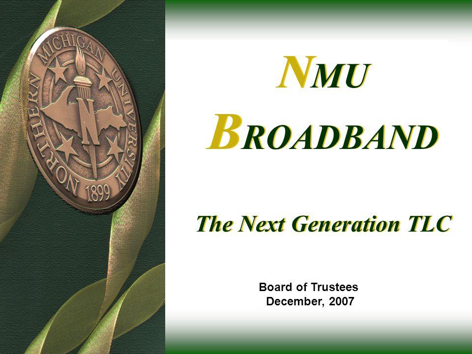 N MU B ROADBAND The Next Generation TLC Board of Trustees December, 2007