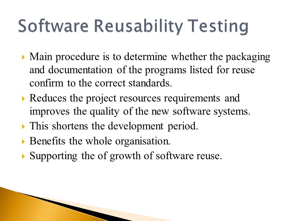  Main procedure is to determine whether the packaging and documentation of the programs listed for reuse confirm to the correct standards.