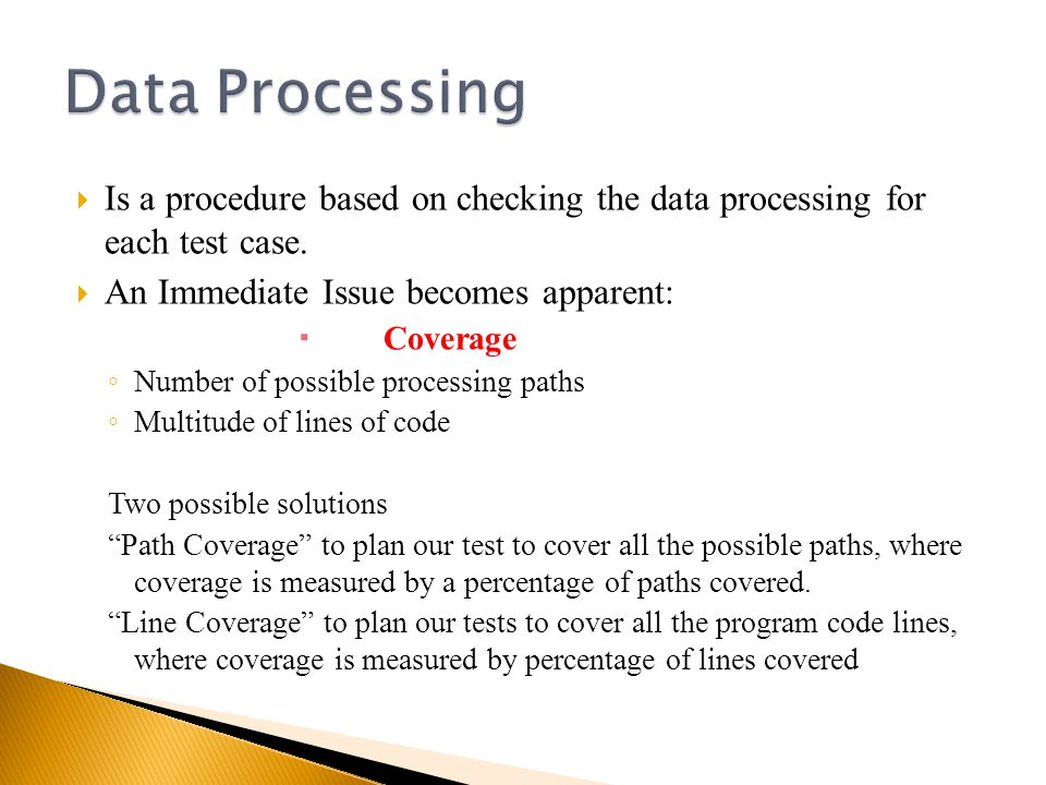  Is a procedure based on checking the data processing for each test case.