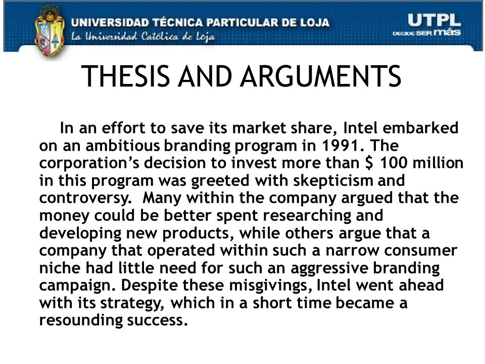 29 THESIS AND ARGUMENTS In an effort to save its market share, Intel embarked on an ambitious branding program in 1991.