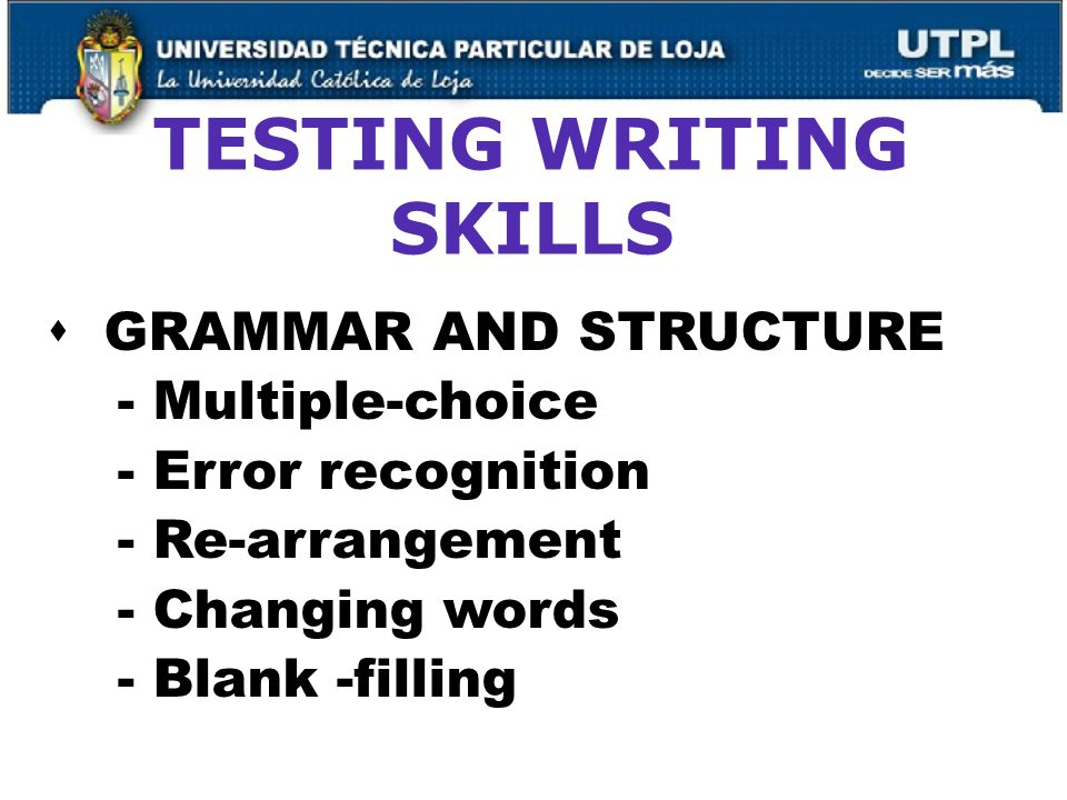 44 TESTING WRITING SKILLS  GRAMMAR AND STRUCTURE - Multiple-choice - Error recognition - Re-arrangement - Changing words - Blank -filling
