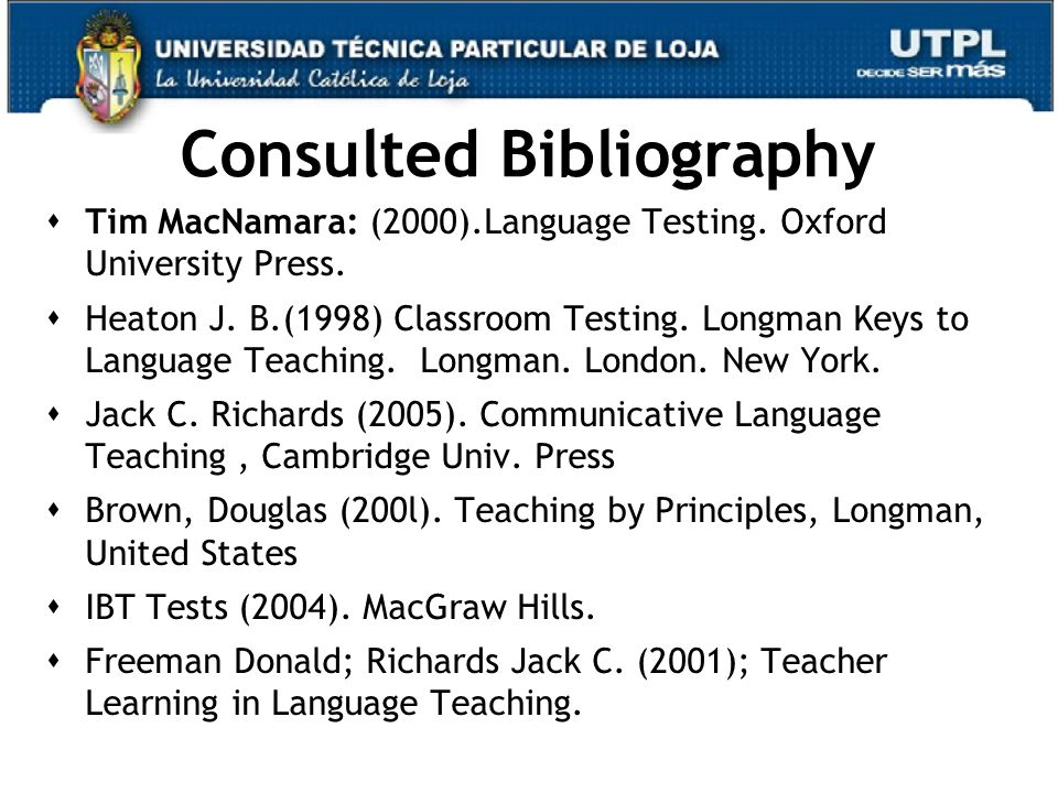 Consulted Bibliography  Tim MacNamara: (2000).Language Testing.