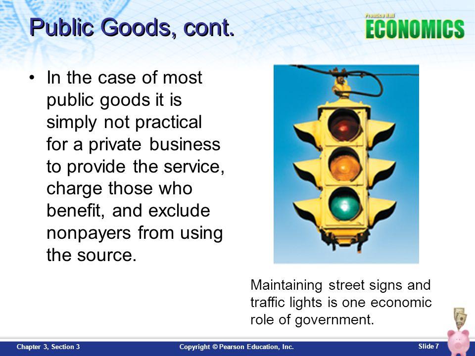 Slide 8 Copyright © Pearson Education, Inc.Chapter 3, Section 3 Public Goods, cont.