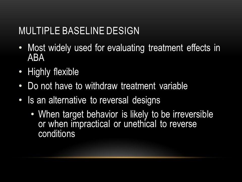 3 BASIC FORMS Multiple baseline across behaviors Multiple baseline across settings Multiple baseline across subjects
