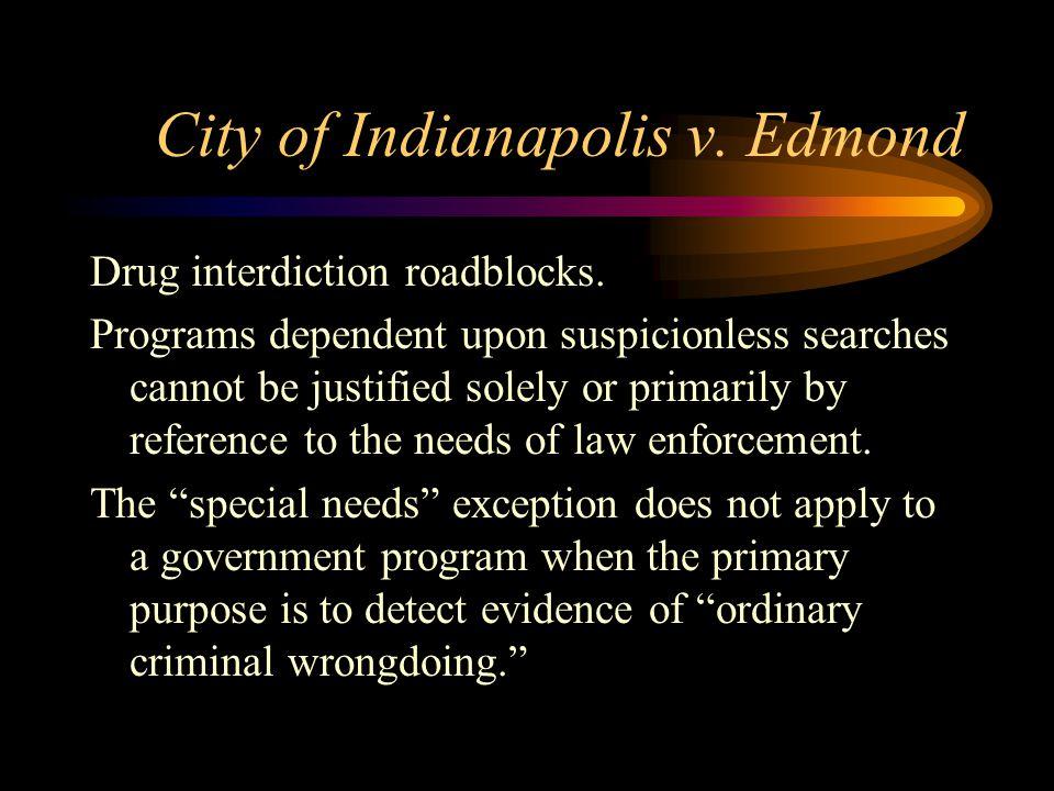 City of Indianapolis v. Edmond Drug interdiction roadblocks.
