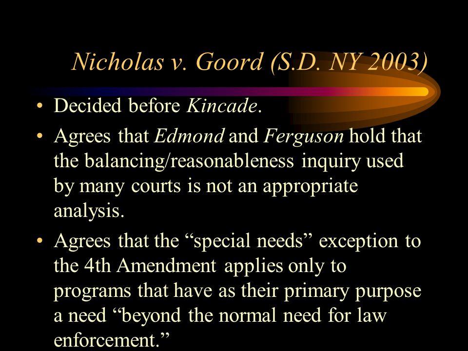 Nicholas v. Goord (S.D. NY 2003) Decided before Kincade.