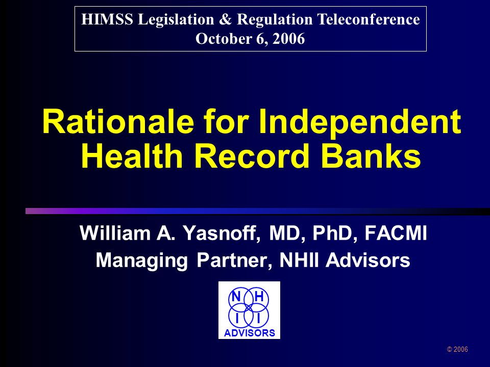 Rationale for Independent Health Record Banks William A.