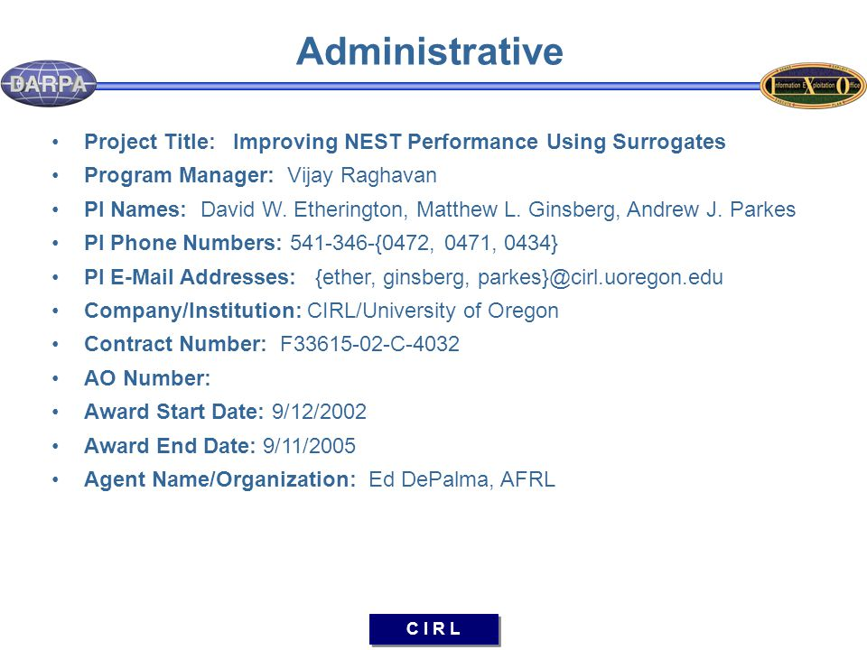 C I R L Administrative Project Title: Improving NEST Performance Using Surrogates Program Manager: Vijay Raghavan PI Names: David W. Etherington, Matt