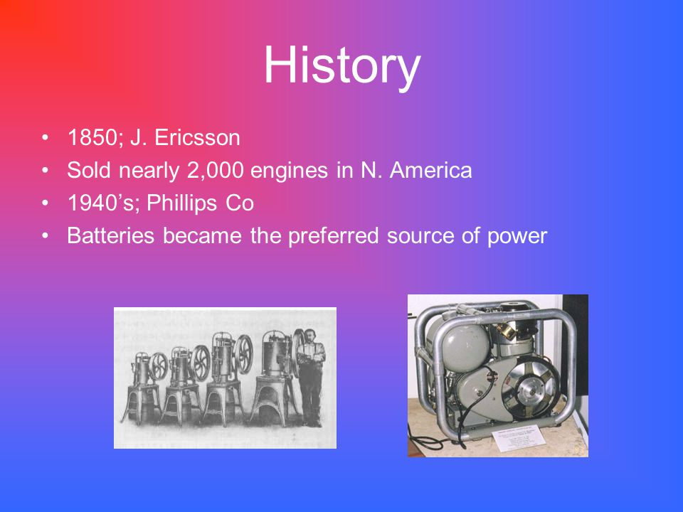 History 1850; J. Ericsson Sold nearly 2,000 engines in N.