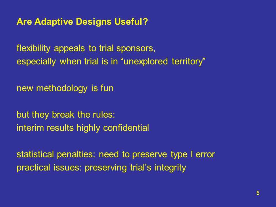 5 Are Adaptive Designs Useful.