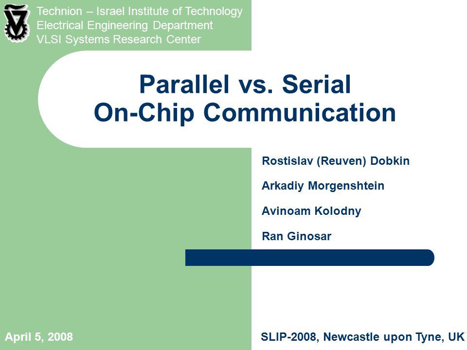SLIP-2008, Newcastle upon Tyne, UKApril 5, 2008 Parallel vs.