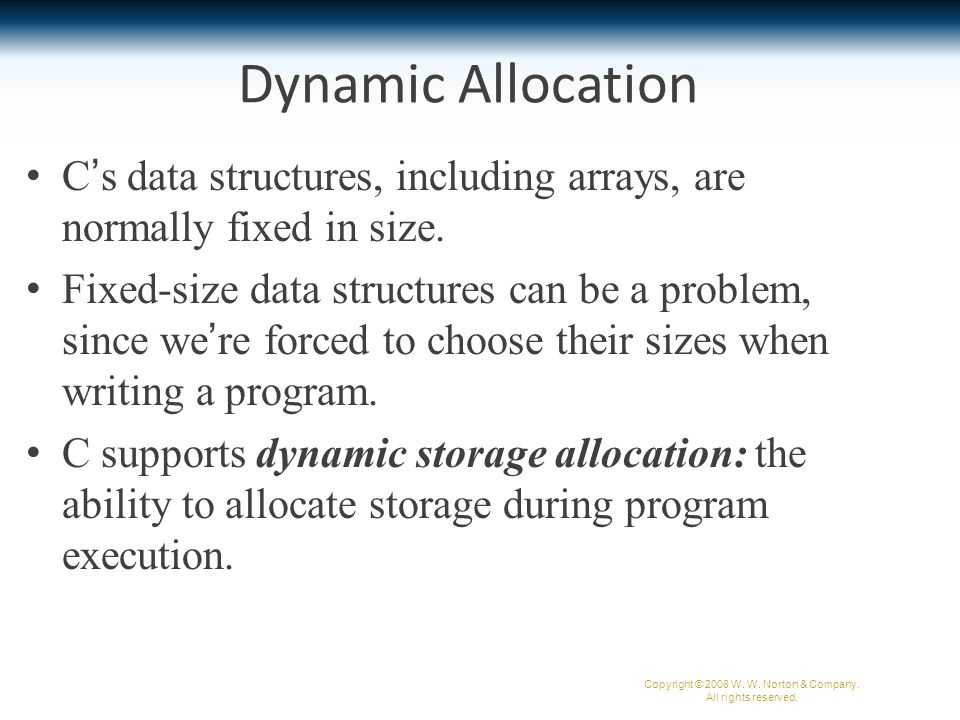 Deallocating Storage malloc and the other memory allocation functions obtain memory blocks from a storage pool known as the heap.