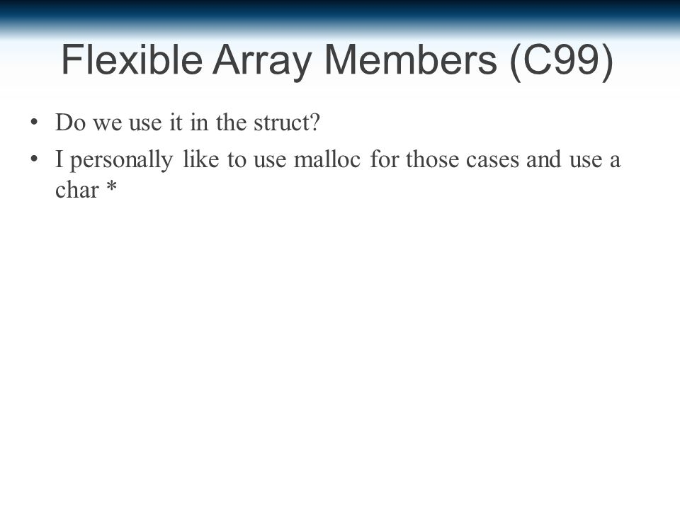 Flexible Array Members (C99) Do we use it in the struct.