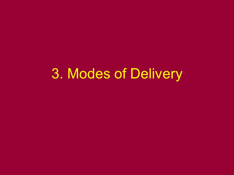 3. Modes of Delivery