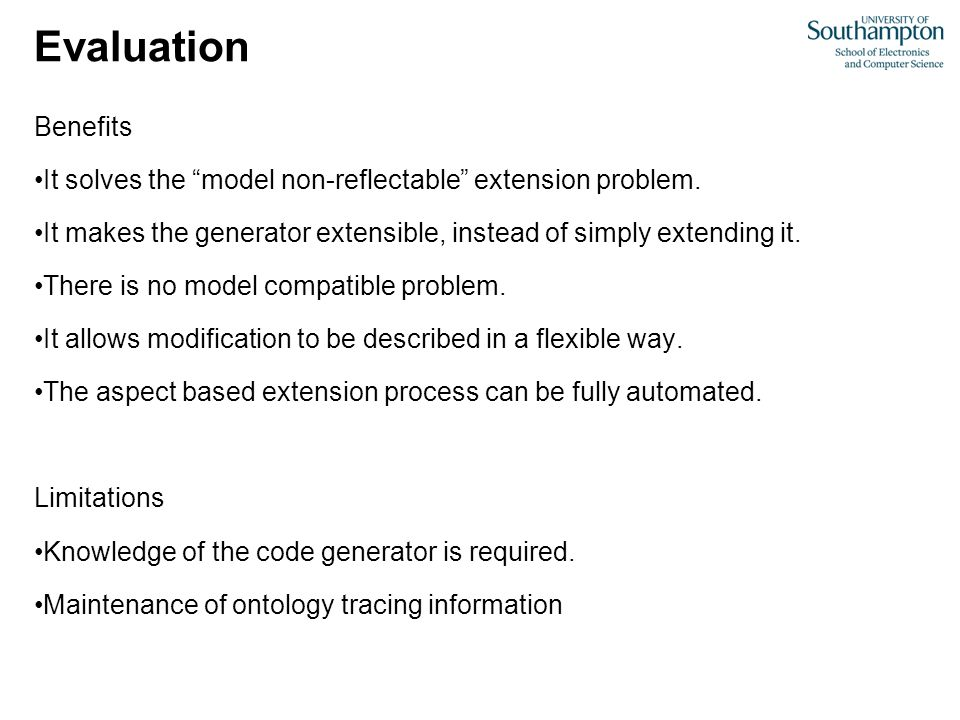 """Evaluation Benefits It solves the """"model non-reflectable"""" extension problem. It makes the generator extensible, instead of simply extending it. There"""
