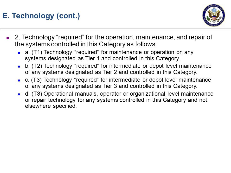 "2. Technology ""required"" for the operation, maintenance, and repair of the systems controlled in this Category as follows: a. (T1) Technology ""require"