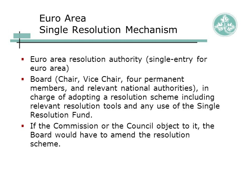 Fundamental Shortcomings  Multiple-entry resolution for banks with systemically important operations in different countries destroys operational procedures (cash management, IT)  College of resolution authorities impractical;  Ditto for procedure under SRM;  Without prior agreements on loss assignments, single-entry resolution will not be agreed upon – ring-fencing in resolution exacerbates the problems.