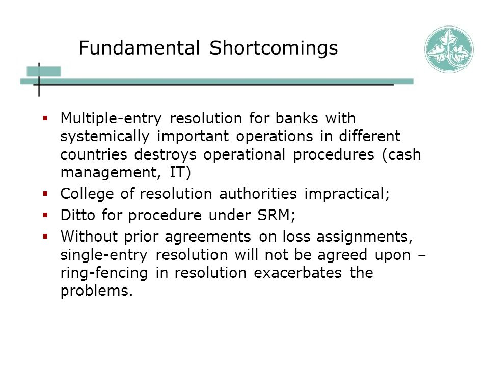 Funding in BRRD  Issue is not addressed  There seems to be a presumption that after bail-in short-term funding is forthcoming again  No remedy if mmmf's flee  ECB as a lender of the last resort.