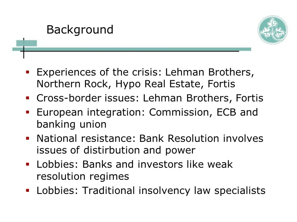 Open issues: Exit  Most of the directive assumes that institutions should be led to recovery.