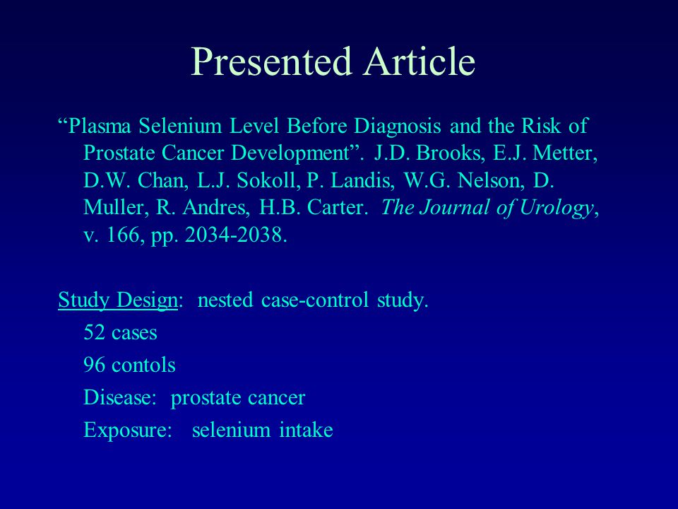 Presented Article Plasma Selenium Level Before Diagnosis and the Risk of Prostate Cancer Development .