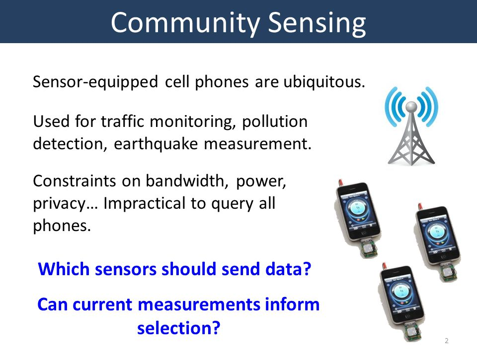 Sensor-equipped cell phones are ubiquitous. Which sensors should send data.