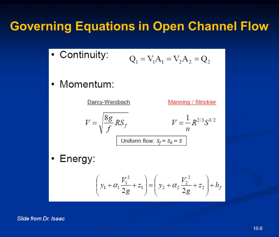 10-8 Slide from Dr. Isaac Governing Equations in Open Channel Flow
