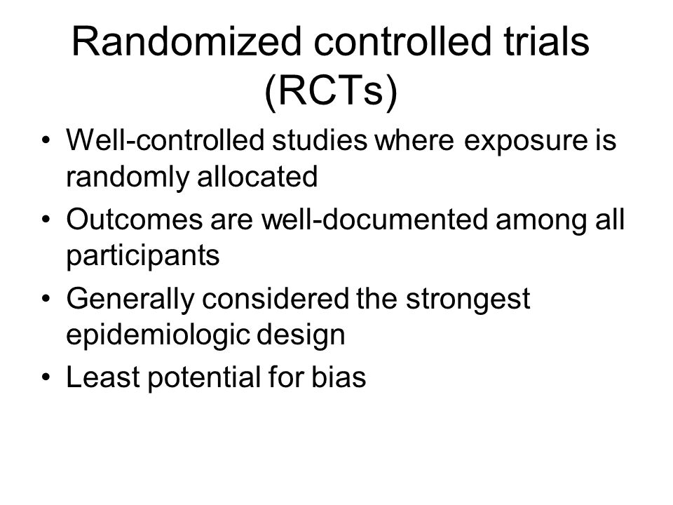 Ethical consideration Participation in RCTs Ethical consideration In order for a randomized clinical trial to be ethically justifiable: -none of the trial treatments should be known to be better -No treatment can be known to cause harm at the time the trial begins