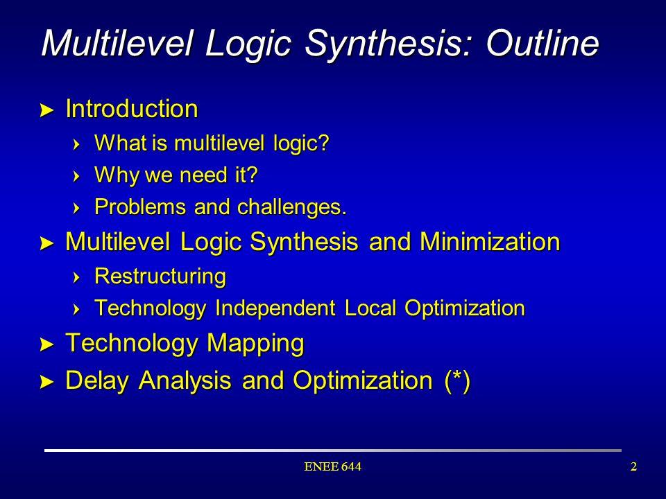 ENEE 6443 Multilevel Logic vs.