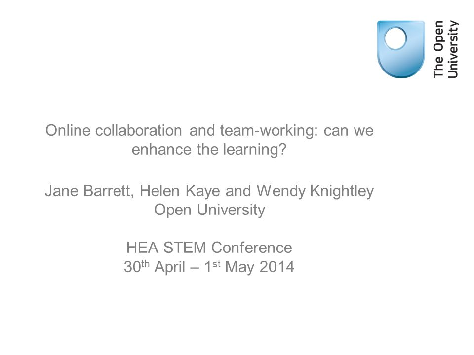Online collaboration and team-working: can we enhance the learning.
