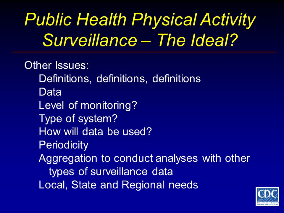 Public Health Physical Activity Surveillance – The Ideal.