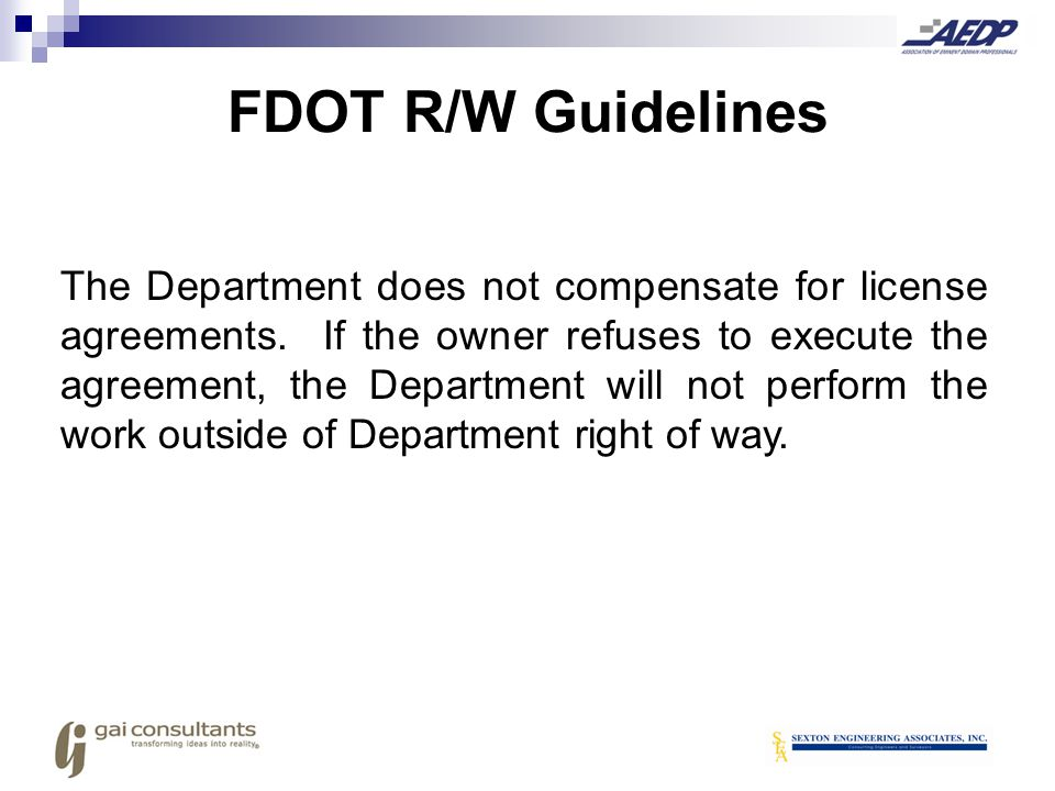 The Department does not compensate for license agreements. If the owner refuses to execute the agreement, the Department will not perform the work out