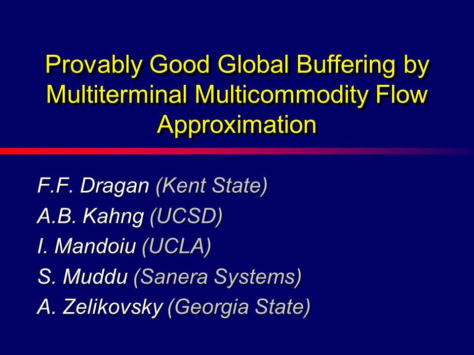 F.F. Dragan (Kent State) A.B. Kahng (UCSD) I. Mandoiu (UCLA) S.