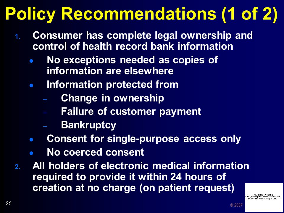 21 © 2007 Policy Recommendations (1 of 2) 1.