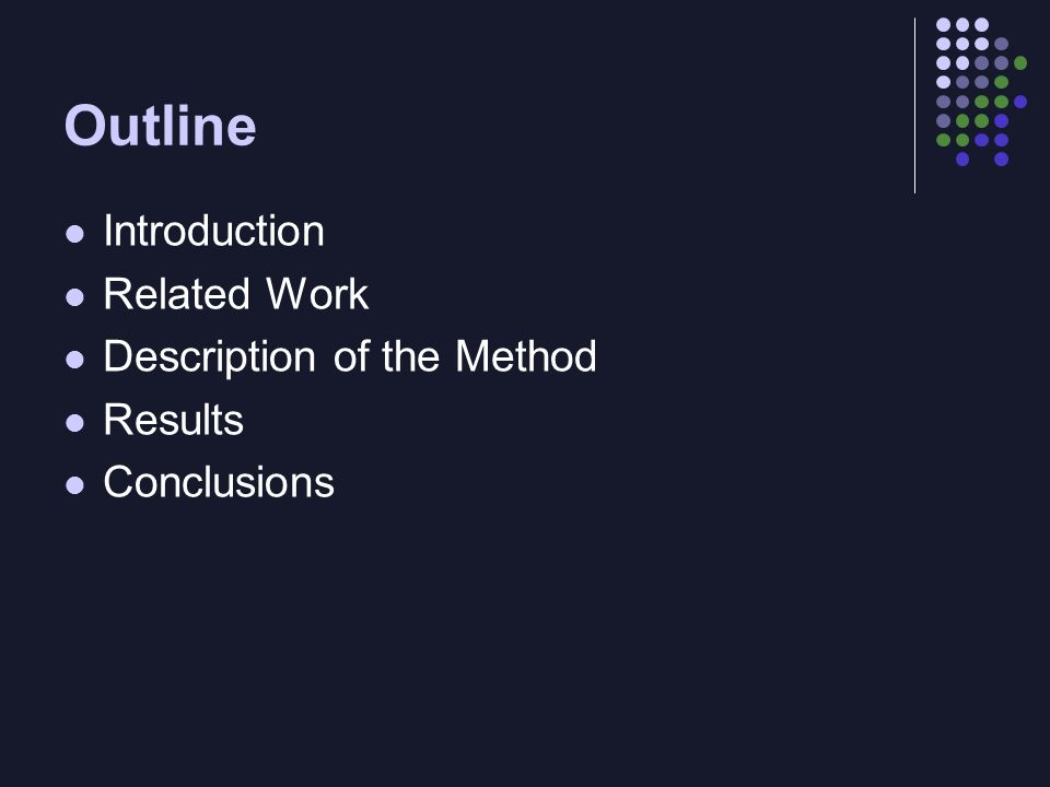Outline Introduction Related Work Description of the Method Results Conclusions