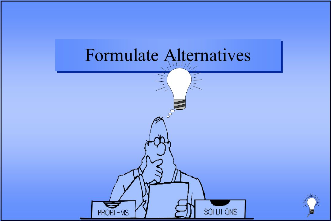 Formulate Alternatives