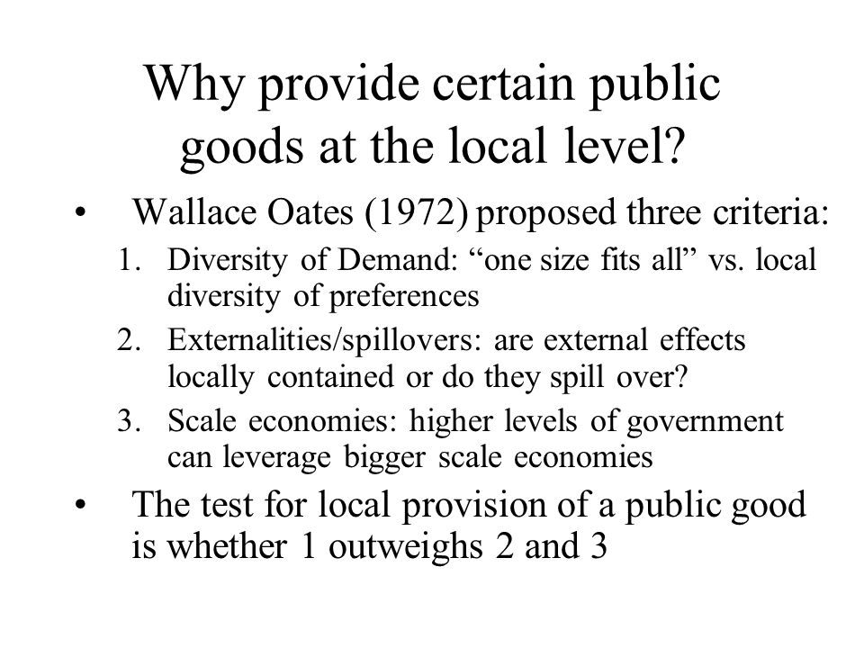 Why provide certain public goods at the local level.