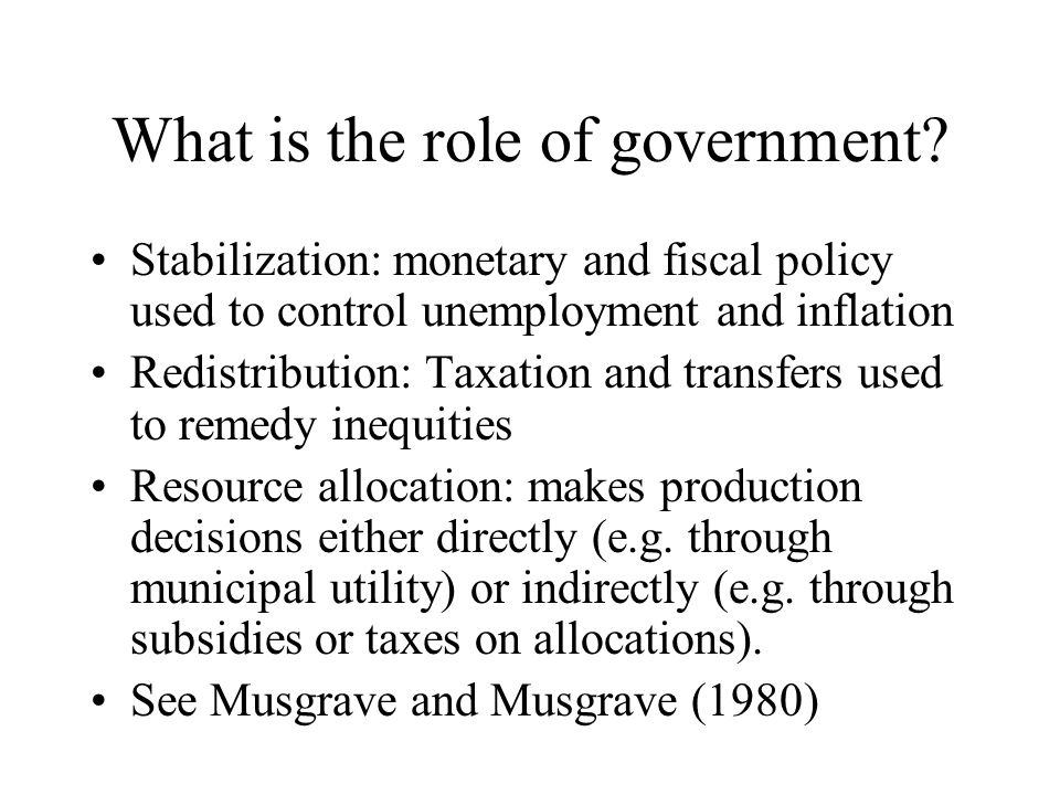 Local Government Does not have the responsibility of fiscal stabilization for obvious reasons Does not have redistributive role because of mobility of citizens.