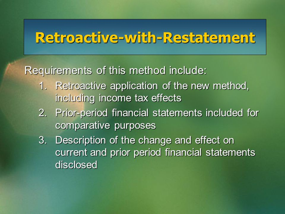 Retroactive-with-Restatement Example Given: Voluntary change to percentage-of-completion method from Completed Contract Method