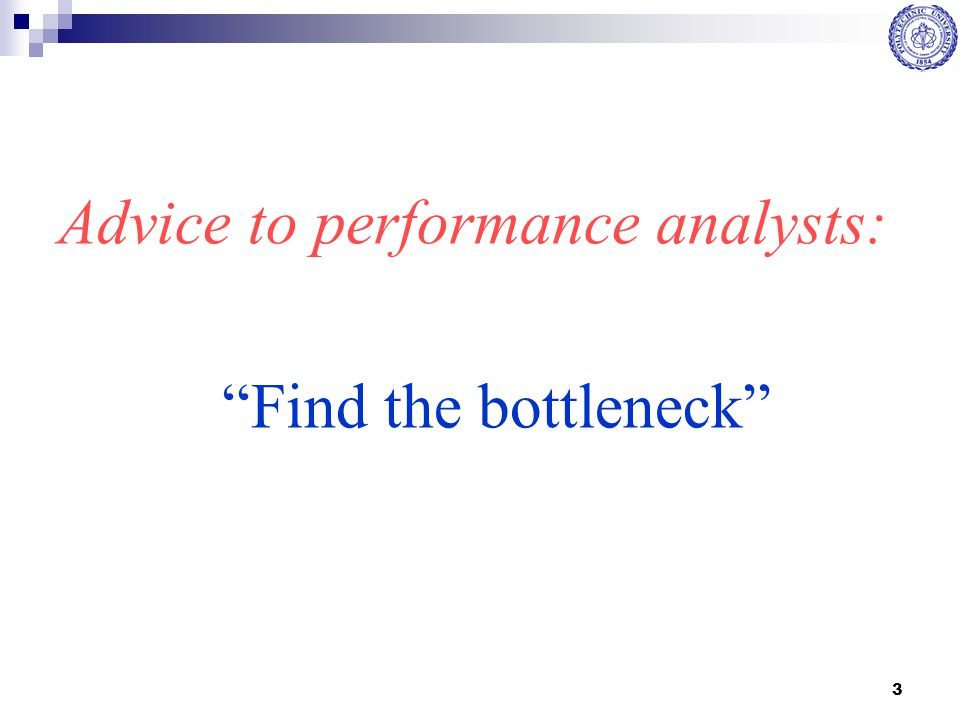 """3 Advice to performance analysts: """"Find the bottleneck"""""""