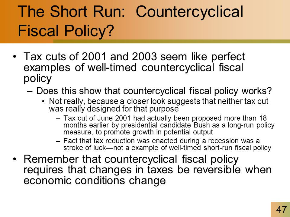 47 The Short Run: Countercyclical Fiscal Policy.