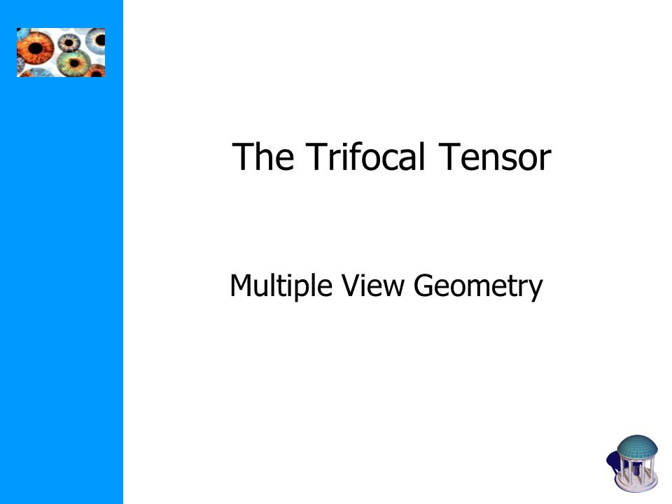 The Trifocal Tensor Multiple View Geometry