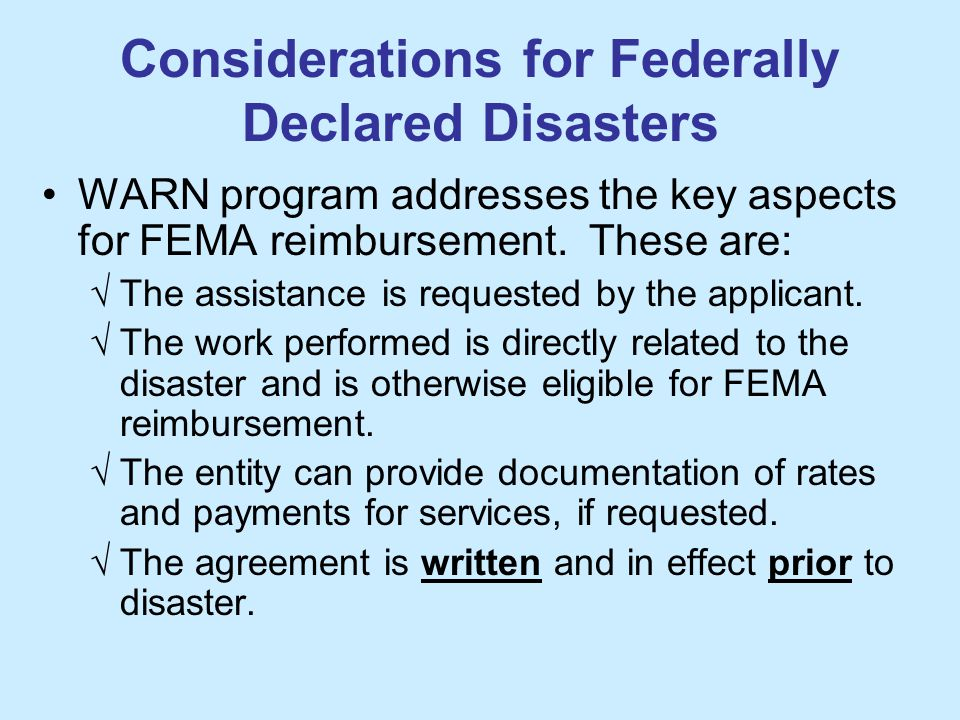 Considerations for Federally Declared Disasters WARN program addresses the key aspects for FEMA reimbursement.