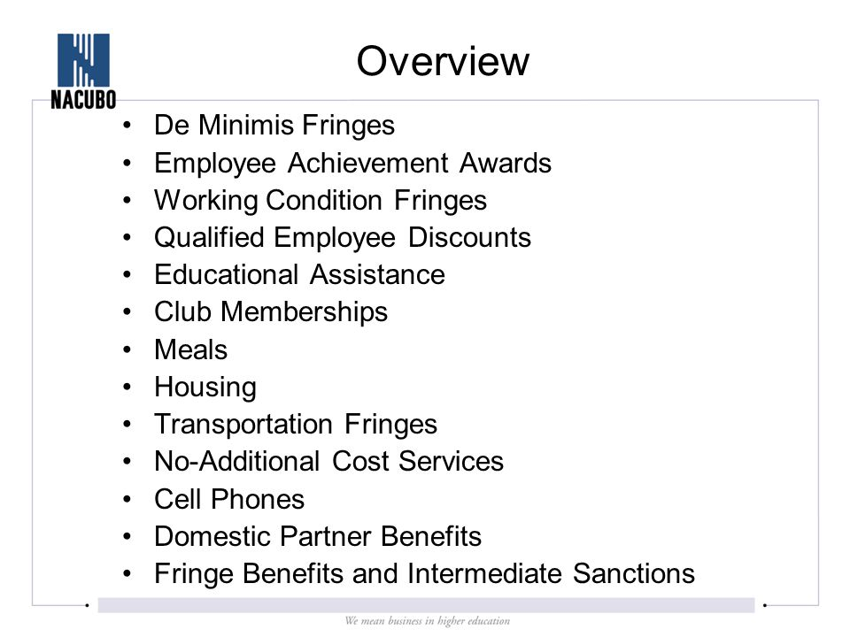 These benefits are so small that accounting for them is impractical.